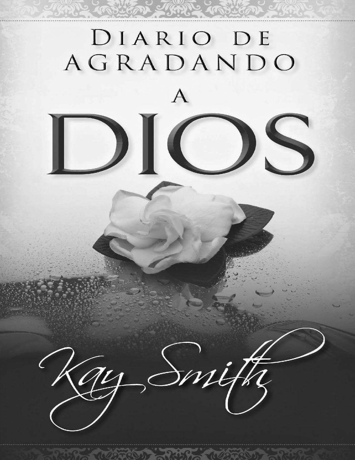 Kay Smith-Diario De Agradando a Dios-
