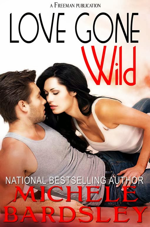 Love Gone Wild is a romantic comedy by national bestselling author Michele Bardsley