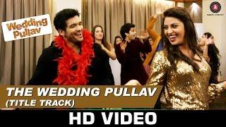 The Wedding Pullav – Title Track _ Arijit Singh & Salim Merchant _ Anushka Ranjan & Diganth Manchale