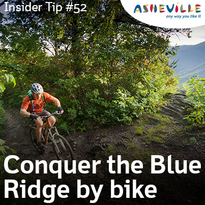 Asheville Insider Tips: Asheville Offers Challenging Bike Trails to Conquer.