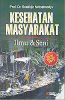 toko buku rahma: buku KESEHATAN MASYARAKAT, ILMU & SENI, pengarang soekidjo notoatmodjo, penerbit rineka cipta