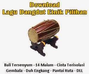 Download kumpulan lagu Dangdut Nuansa Etnik daerah di Indonesia