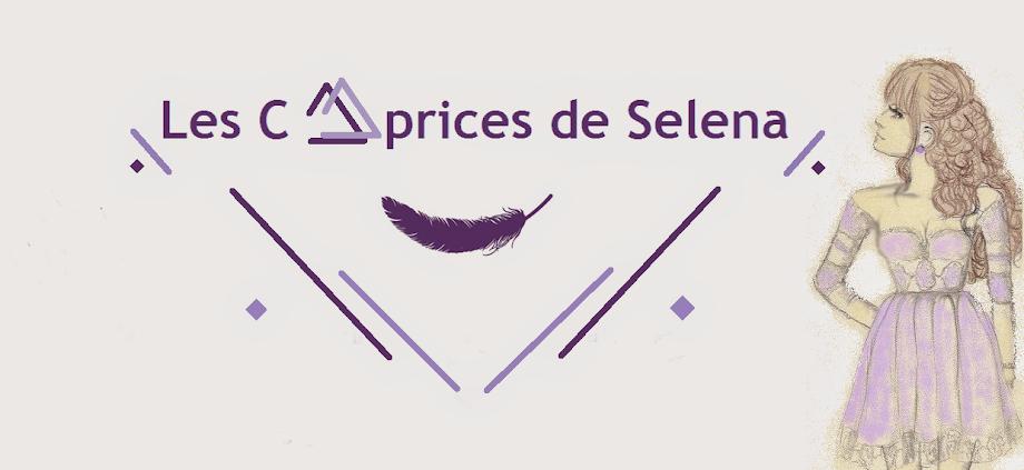 Les Caprices de Selena