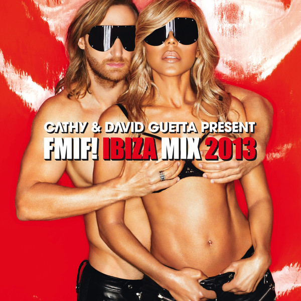 Cathy e David Guetta Present FMIF Ibiza Mix