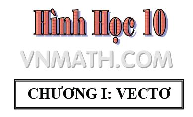 Bài tập Chương 1: Vectơ - Hình học 10 Nâng cao
