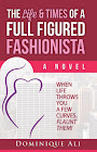 The Life & Times of a Full Figured Fashionista