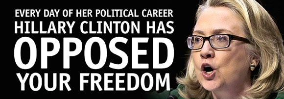 Hillary Clinton oppossed your freedom - gun ownership