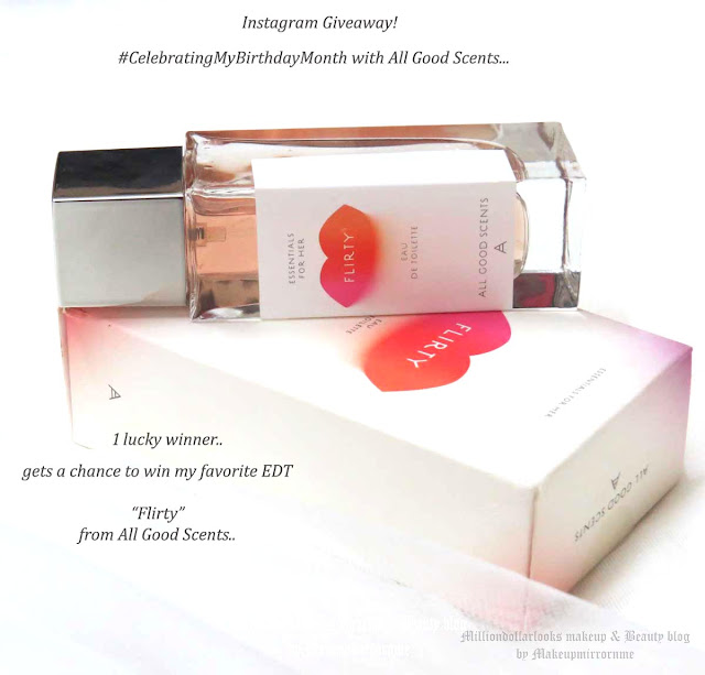 "Instagram Giveaway : Get a chance to win All Good Scents ""Flirty"" Eau De Toilette #CelebratingMyBirthdayMonth (Giveaway no 3) | MillionDollarLooks Makeup & Beauty Blog, Instagram giveaway, Win all good scents Flirty perfume, indian beauty blogger, delhi bloggers, birthday month giveaway, indian makeup blog"