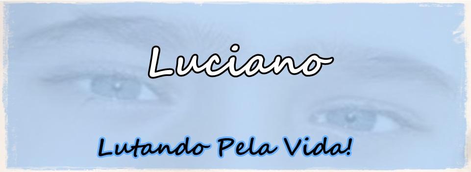 Luciano, Lutando pela Vida - Seja um Doador de Medula Óssea