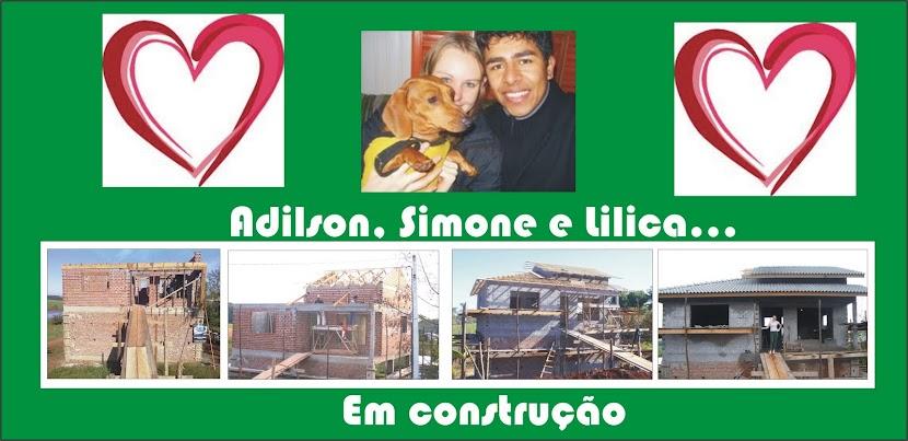 Adilson, Simone e Lilica...em construção!!!