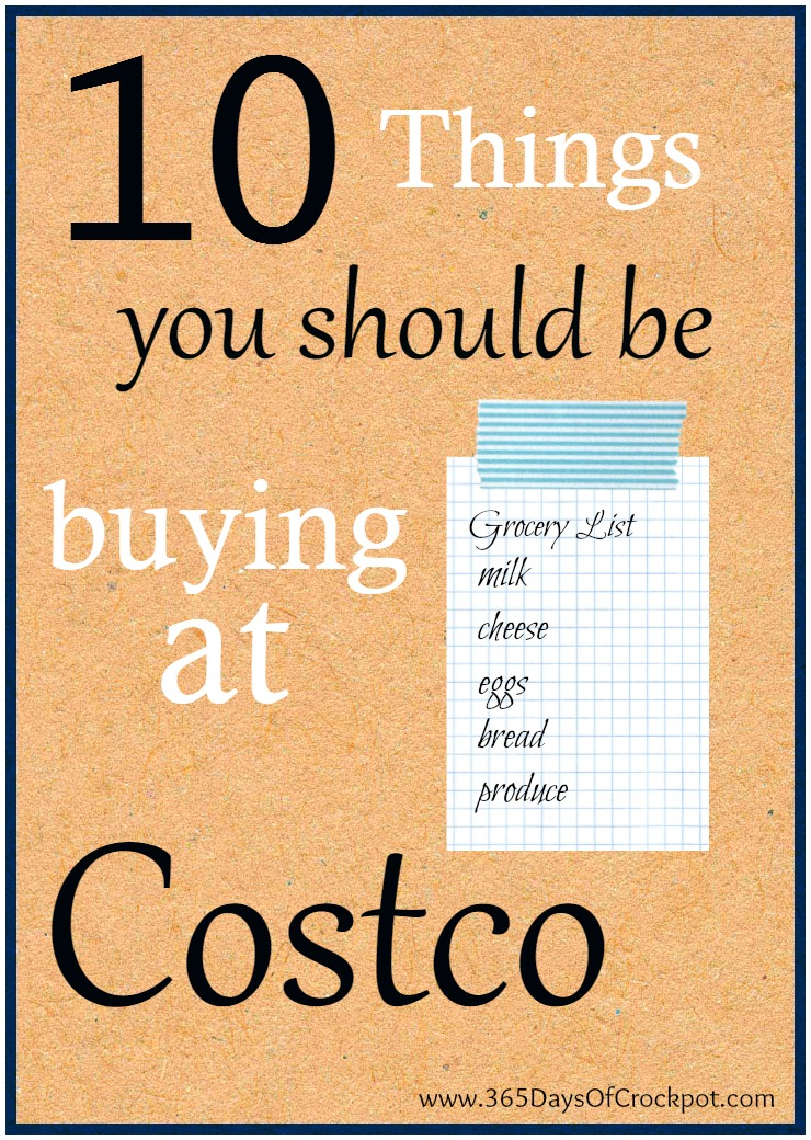 365 days of slow cooking 10 things you should be buying at costco