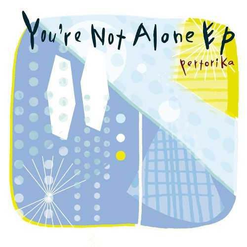 [MUSIC] pertorika – You're Not Alone EP (2014.12.03/MP3/RAR)
