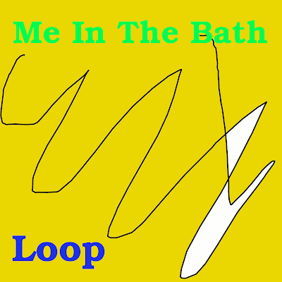 Me In The Bath - Loop (2012)