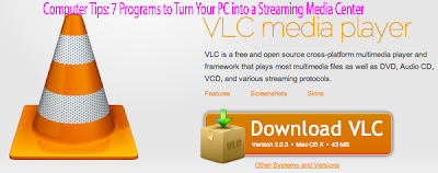 Computer Tips: 7 Programs to Turn Your PC into a Streaming Media Center