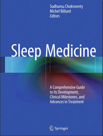 Sleep Medicine-A Comprehensive Guide to Its Development, Clinical Milestones, and Advances in Treatment (Aug 14, 2015)