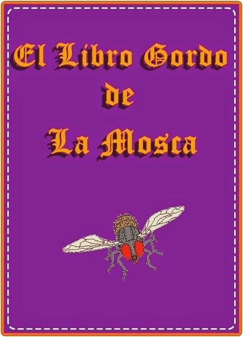 """""""El Libro Gordo de La Mosca"""""""
