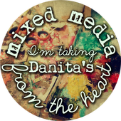 Danita's Mixed Media From the Heart.