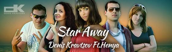 Denis K Ft Henya - Star Away