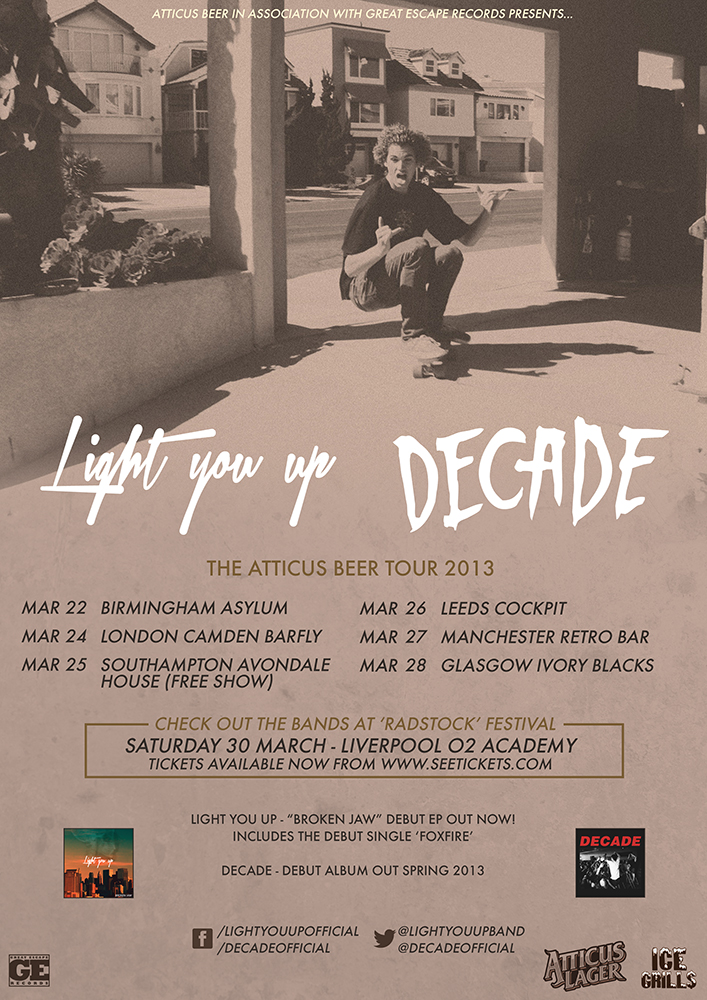 Atticus Beer Presents The Atticus Beer Tour 2013 Decade and Light You Up