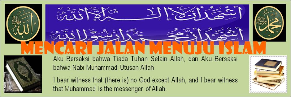 MENCARI JALAN MENUJU ISLAM