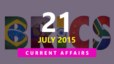Current Affairs 21 July 2015