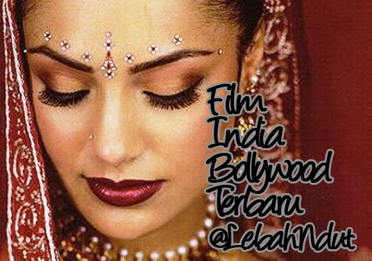 terbaru dan terkini akan menghadirkan film India/bollywood terbaru ...