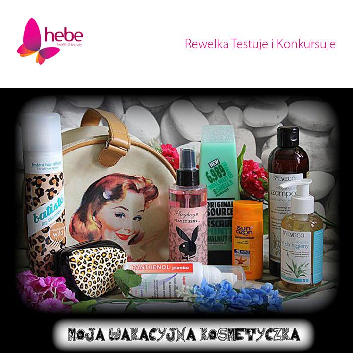 Konkurs Hebe i moja propozycja wakacyjno-podróżnej kosmetyczki -Zagłosujecie? :)
