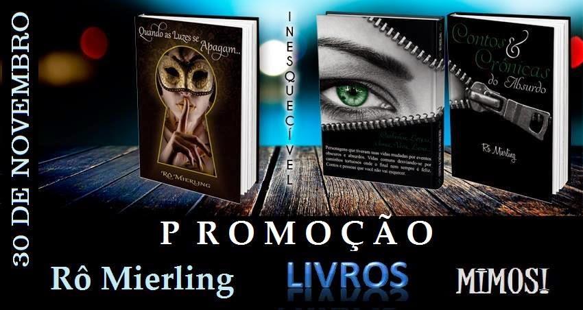 Participe e concorro aos livros da escritora Rô Mierling, brindes e vale-compras