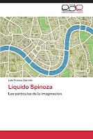 Luis Franco Garrido: Líquido Spinoza. Las partículas de la imaginación (2013)