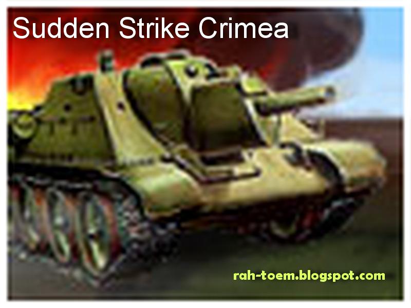 Download Gratis Full Version PC Game Sudden Strike: Crimea ...