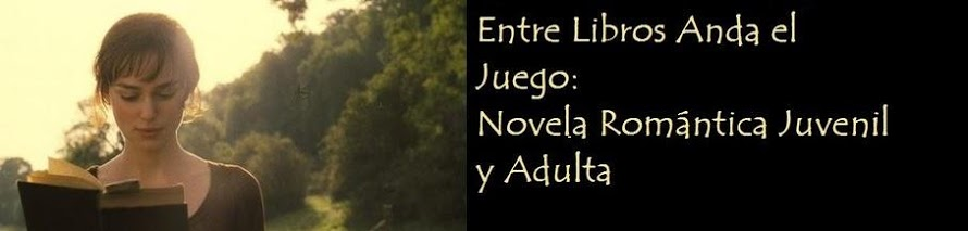 Entre Libros Anda el Juego: Blog sobre novela romntica juvenil y adulta