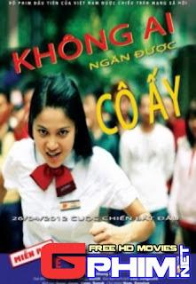 Phim Không Ai Ngăn Được Cô Ấy - Khong Ai Ngan Duoc Co Ay
