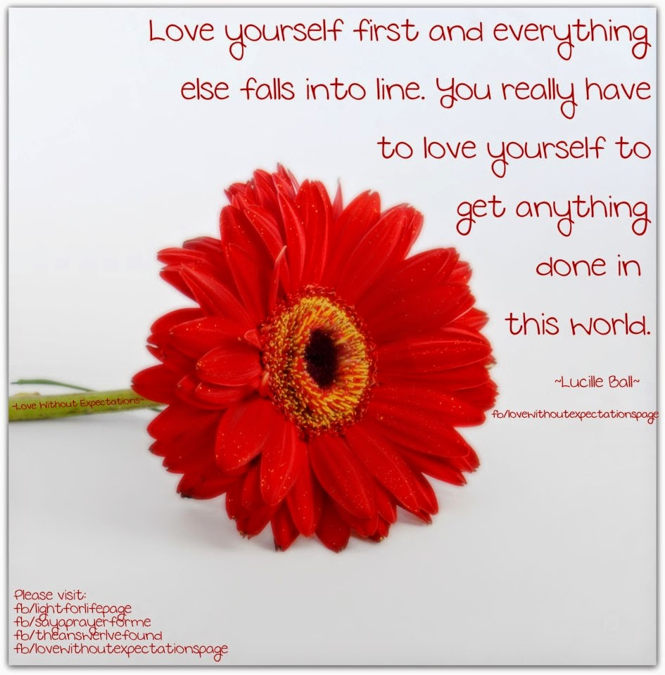 Love Yourself First And Everything Else Falls Into Line Your Really