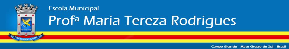 EM Profª Maria Tereza Rodrigues