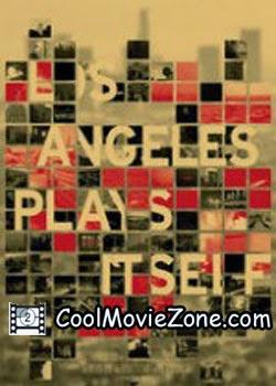 Los Angeles Plays Itself (2003)