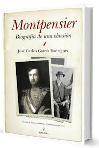 """""""Montpensier. Biografía de una obsesión"""""""