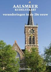 Aalsmeer, Kudelstaart veranderingen in de 20e eeuw
