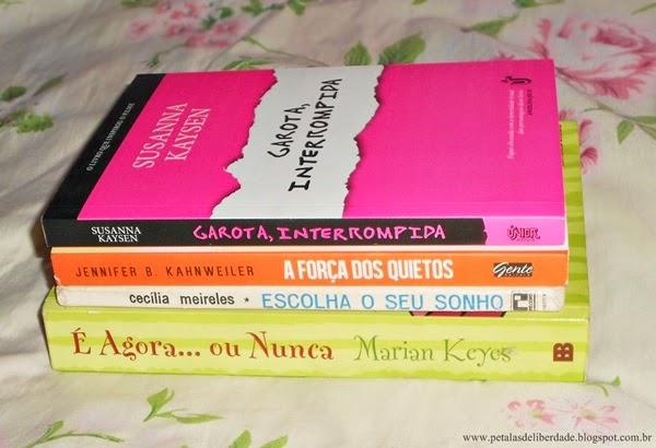 livro, Garota interrompida, A força dos quietos, Escolha o seu sonho, E agora ou nunca