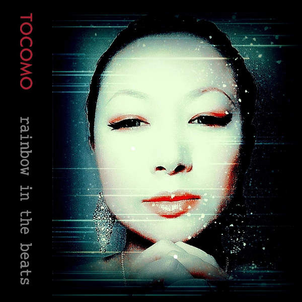 [Album] TOCOMO – RAINBOW IN THE BEATS (2016.01.22/MP3/RAR)