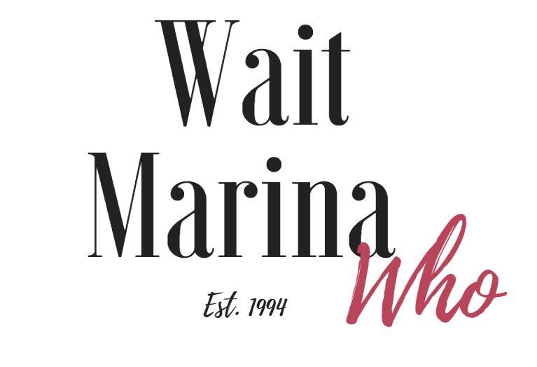 Wait Marina Who - Travel and Lifestyle Blog