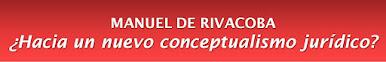 RIVACOBA: ¿Hacia un nuevo conceptualismo jurídico? (Pulse sobre imagen).