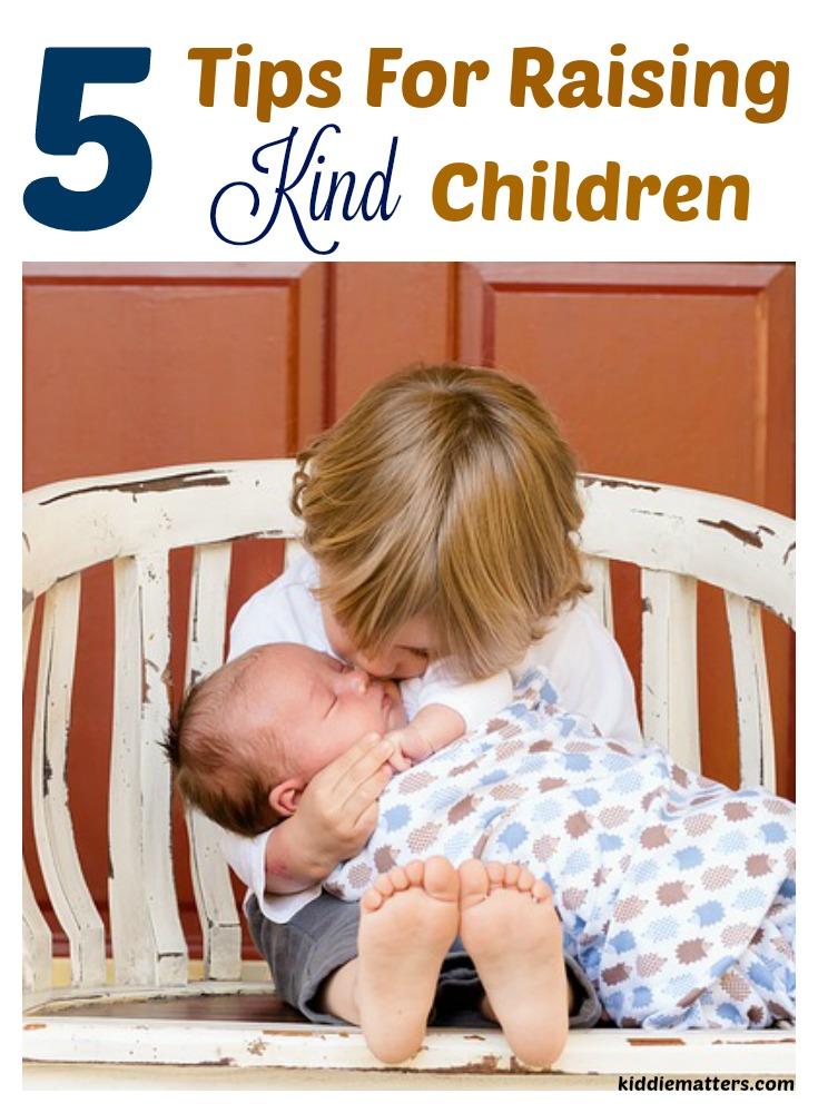 Raising Kind Children >> 5 Tips For Raising Kind Children This Ole Mom