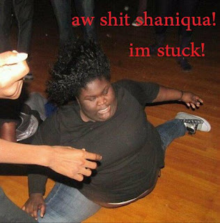 aw shit shaniqua! im stuck. fat black girl stuck
