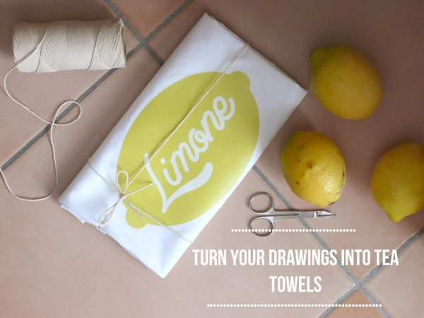 Turn your drawings into tea towels