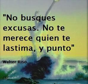 Frases De Amor: No Busques Excusas No Te Merece Quien Te Lastima Y Punto