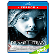 Déjame entrar (2010) BRRip 1080p Audio Dual Latino-Ingles