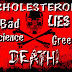 Bad Science, Greed, Cholesterol Lies and DEATH!