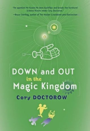 Down & Out in the Magic Kingdom by Cory Doctorow