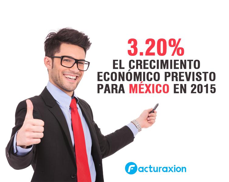 3.2% EL CRECIMIENTO ECONÓMICO PREVISTO PARA MÉXICO EN 2015.