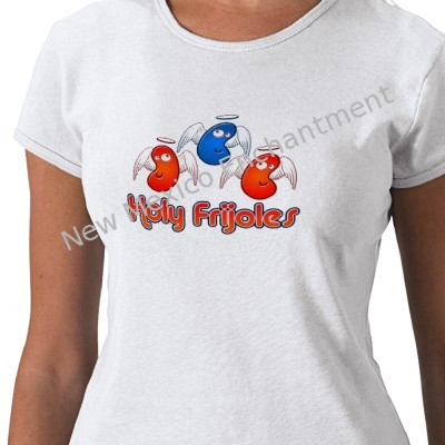 holy frijoles, funny shirts